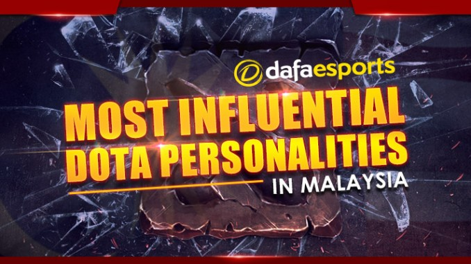 The most influential Dota personalities in Malaysia